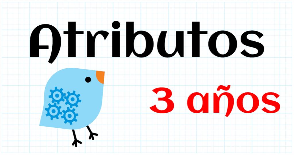 ATRIBUTOS - EDUCACION INFANTIL 3 AÑOS