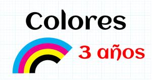 COLORES - EDUCACION INFANTIL 3 AÑOS