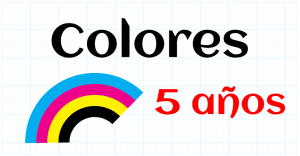 COLORES - EDUCACION INFANTIL 5 AÑOS