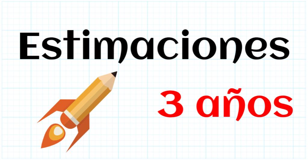 ESTIMACIONES - EDUCACION INFANTIL 3 AÑOS