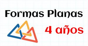 FORMAS PLANAS - EDUCACION INFANTIL 4 AÑOS