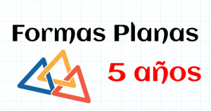 FORMAS PLANAS - EDUCACION INFANTIL 5 AÑOS