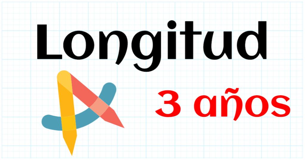 LONGITUD - EDUCACION INFANTIL 3 AÑOS