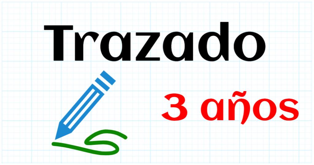 TRAZADO - EDUCACION INFANTIL 3 AÑOS