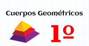 CUERPOS GEOMETRICOS - EDUCACION PRIMARIA 1º