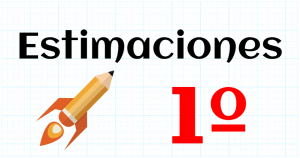 ESTIMACIONES - EDUCACION PRIMARIA 1º