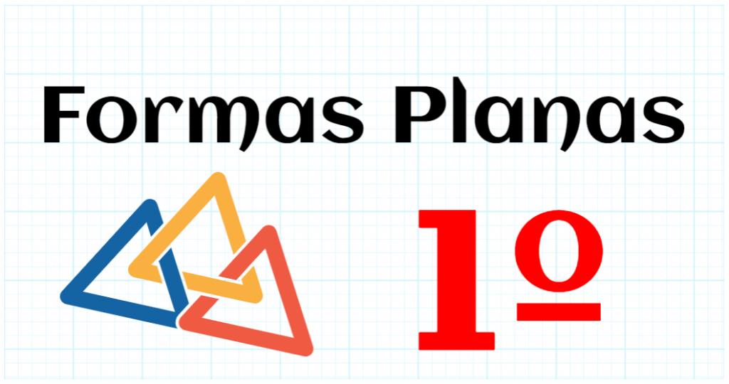 FORMAS PLANAS - EDUCACION PRIMARIA 1º