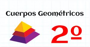CUERPOS GEOMETRICOS - EDUCACION PRIMARIA 2º