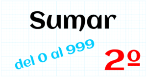 EDUCACION PRIMARIA 2º - SUMAR DEL 0 AL 999