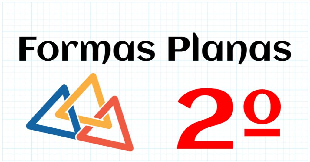 FORMAS PLANAS - EDUCACION PRIMARIA 2º