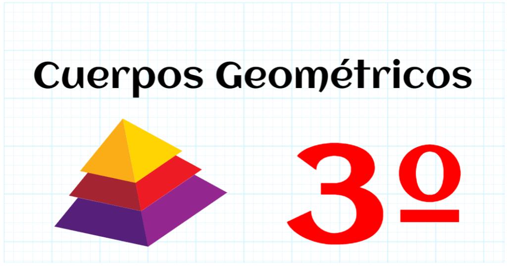 CUERPOS GEOMETRICOS - EDUCACION PRIMARIA 3º