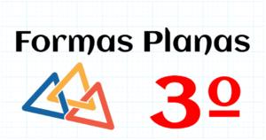 FORMAS PLANAS - EDUCACION PRIMARIA 3º