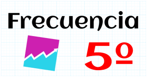 FRECUENCIA - EDUCACION PRIMARIA 5º