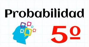 PROBABILIDAD - EDUCACION PRIMARIA 5º