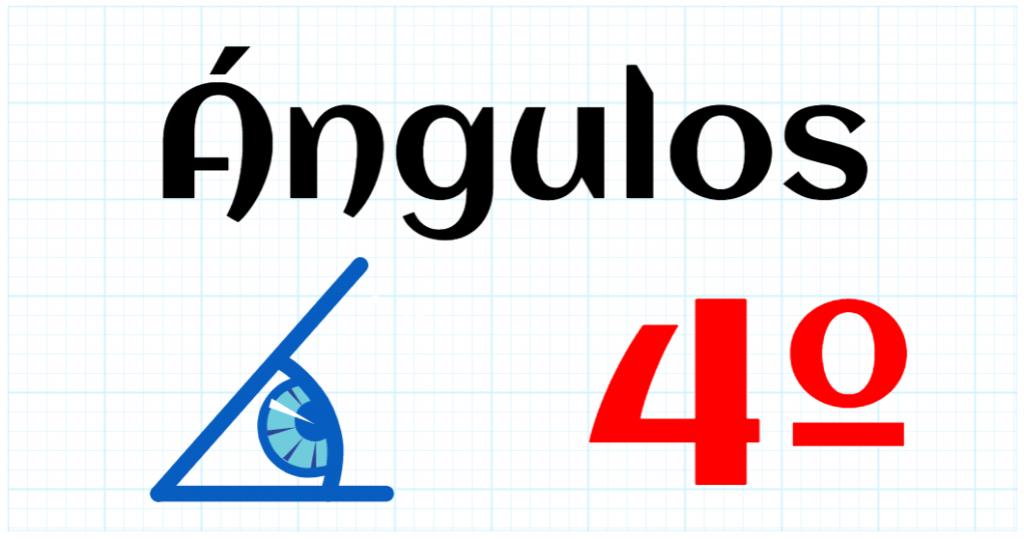 ANGULOS - EDUCACION PRIMARIA 4º