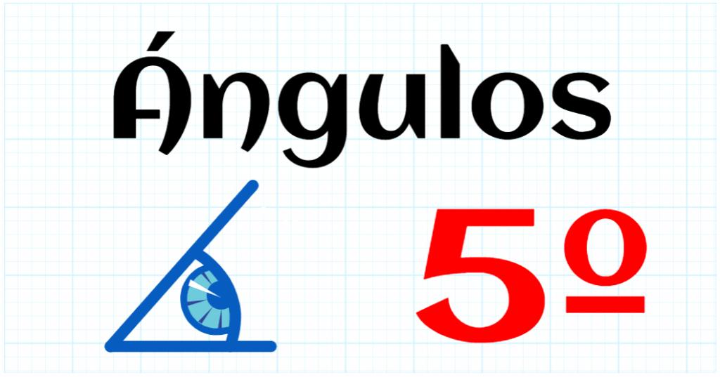 ANGULOS - EDUCACION PRIMARIA 5º