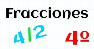 EDUCACION PRIMARIA 4º - FRACCIONES