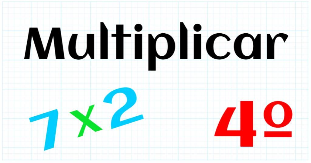 EDUCACION PRIMARIA 4º - MULTIPLICAR