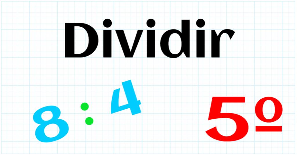 EDUCACION PRIMARIA 5º - DIVIDIR