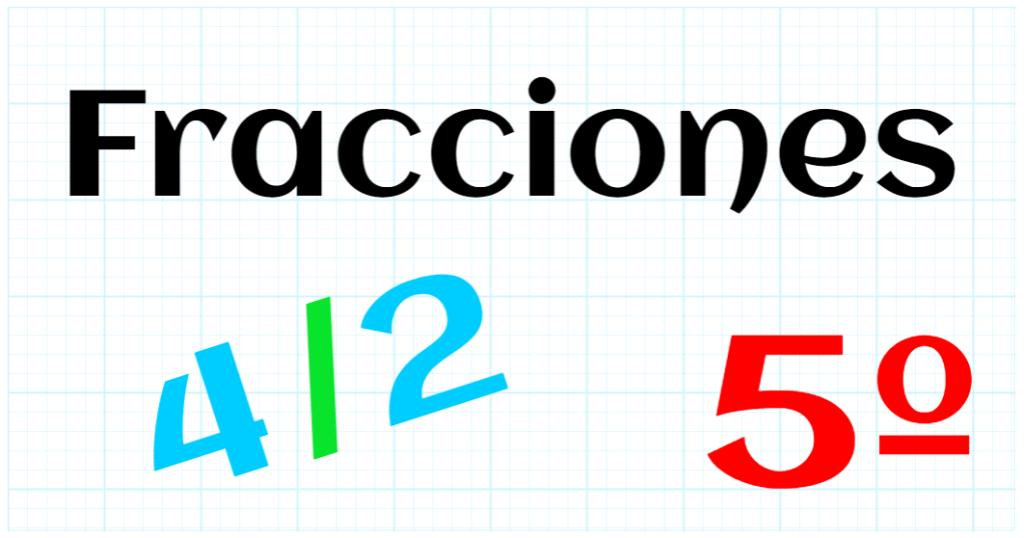 EDUCACION PRIMARIA 5º - FRACCIONES