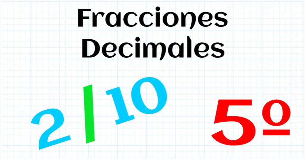 EDUCACION PRIMARIA 5º - FRACCIONES DECIMALES