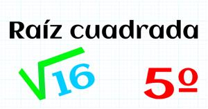 EDUCACION PRIMARIA 5º - RAIZ CUADRADA