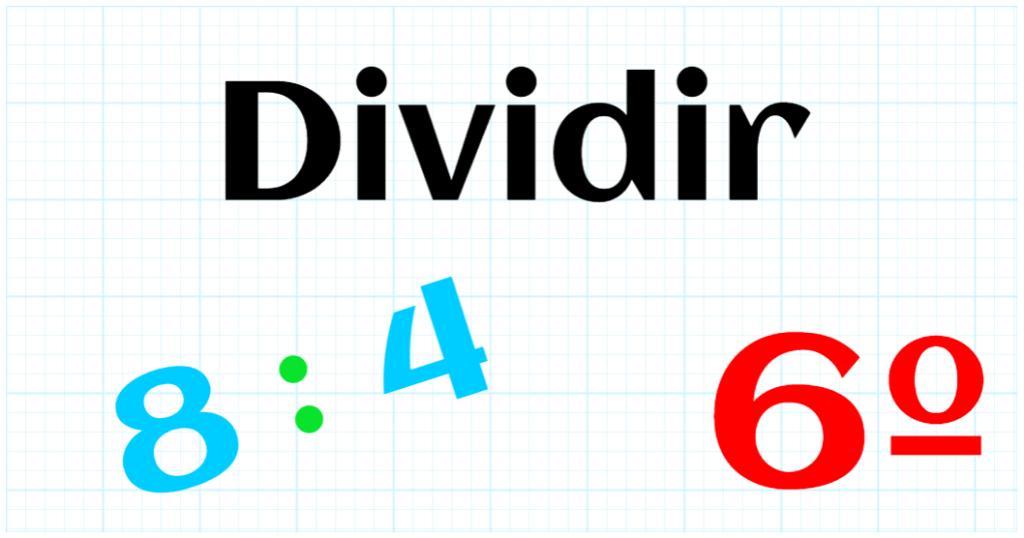 EDUCACION PRIMARIA 6º - DIVIDIR