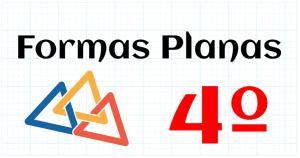 FORMAS PLANAS - EDUCACION PRIMARIA 4º