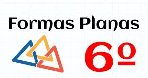 FORMAS PLANAS - EDUCACION PRIMARIA 6º