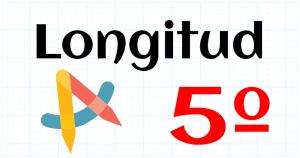 LONGITUD - EDUCACION PRIMARIA 5º