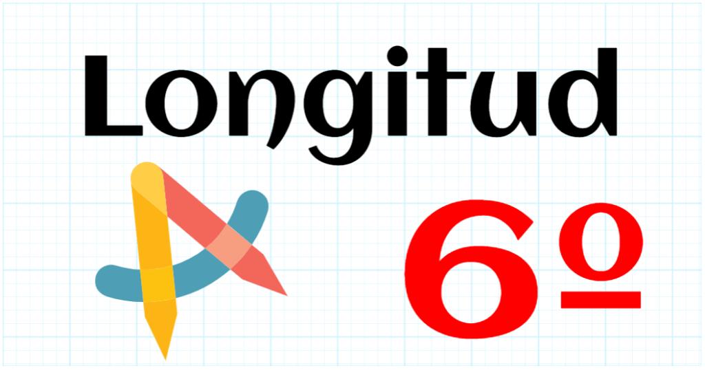 LONGITUD - EDUCACION PRIMARIA 6º