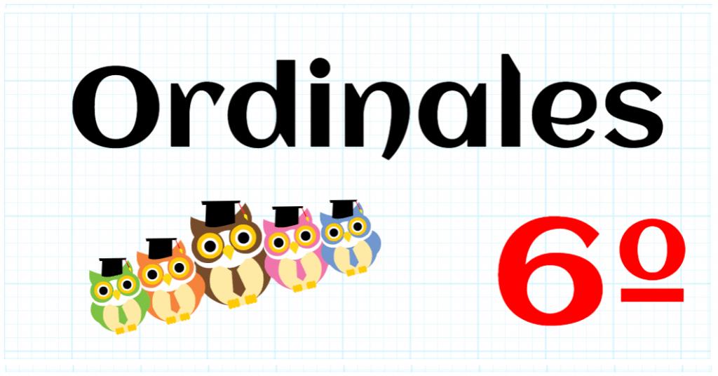 ORDINALES - PRIMARIA 6º