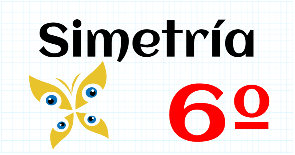 SIMETRIA - EDUCACION PRIMARIA 6º