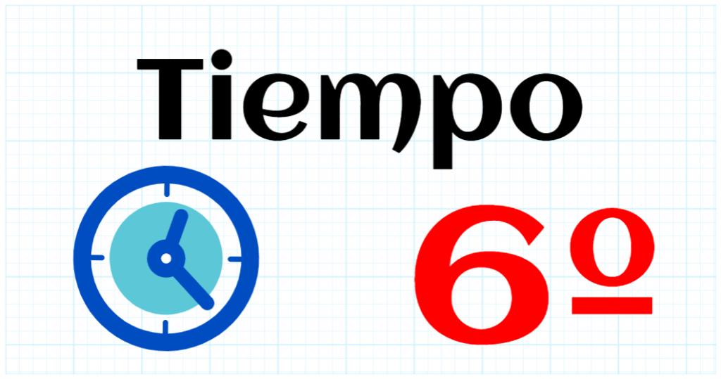 TIEMPO - EDUCACION PRIMARIA 6º