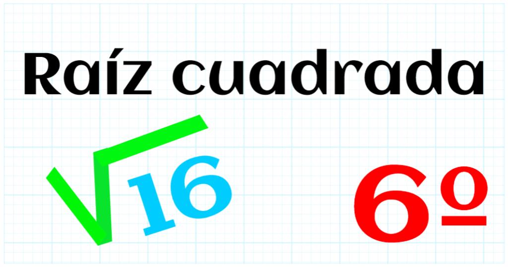 EDUCACION PRIMARIA 6º - RAIZ CUADRADA