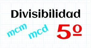 EDUCACION PRIMARIA 5º - DIVISIBILIDAD