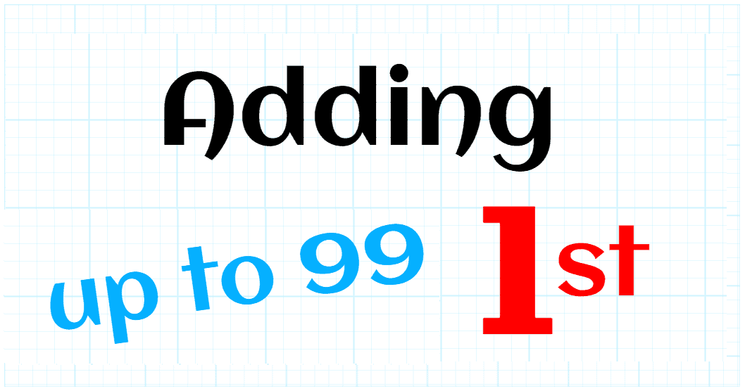 ADDING UP TO 99 - FIRST GRADE