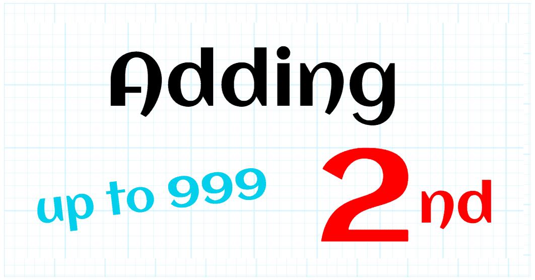 ADDING UP TO 999 - SECOND GRADE