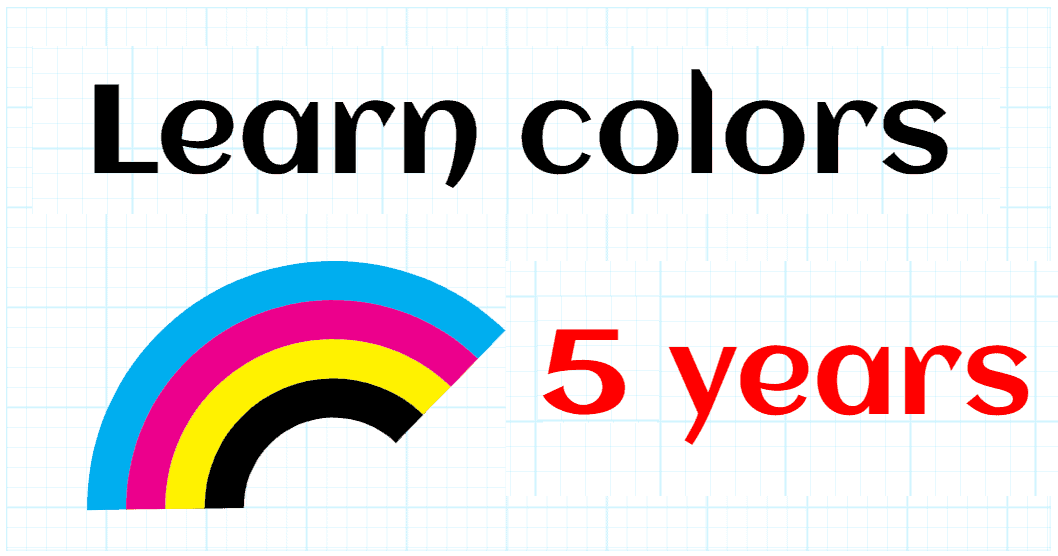 LEARN COLORS - KINDERGARTEN 5 YEARS