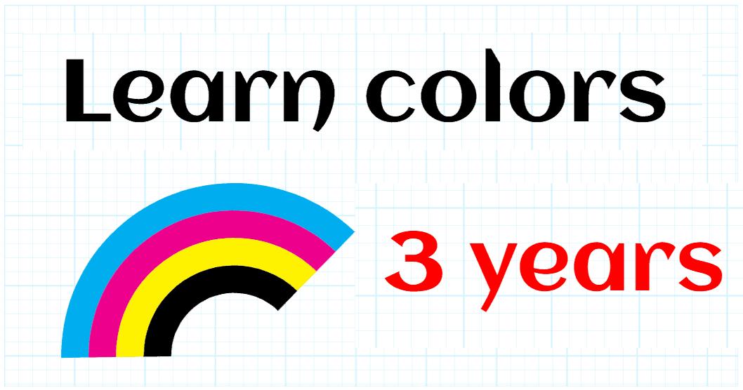 LEARN COLORS - PREKINDERGARTEN 3 YEARS