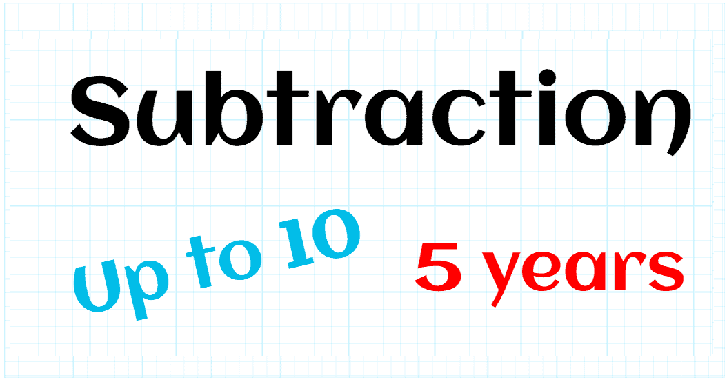 SUBTRACTION UP TO 10 - KINDER 5 YEARS