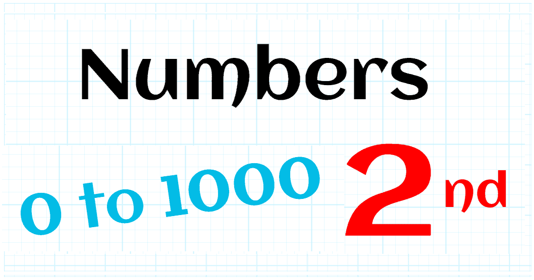 NUMBERS FROM 0 TO 1000 - 2ND GRADE